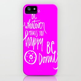 Be donuts my friend! iPhone Case