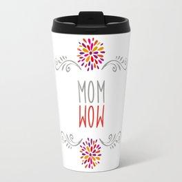 mom - wow Travel Mug