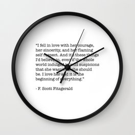 I fell in love with her courage, her sincerity... F. Scott Fitzgerald Quote Wall Clock