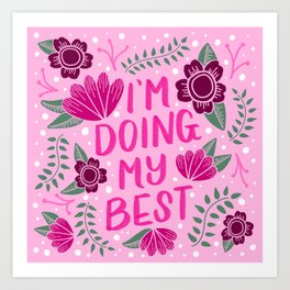 I'm Doing My Best | Self Care, Positive Quote Art Print