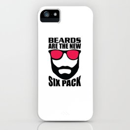 Beards Are The New Six-pack Beard iPhone Case