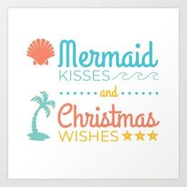 Mermaid Kisses and Christmas Wishes Art Print