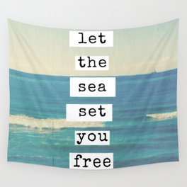 Let the sea set you free Wall Tapestry