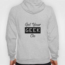 Get your GEEK on Hoody
