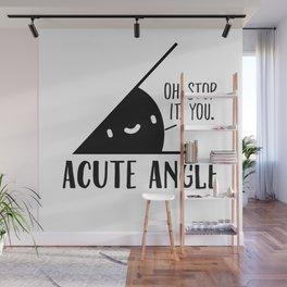 Acute Angle Math Pun Wall Mural