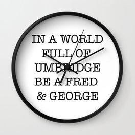 In A World Full Of Umbridge Wall Clock