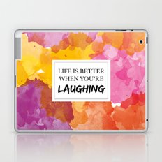 Life is better when you're laughing Laptop & iPad Skin