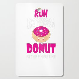Run Like There's A Donut At The Finish Line T-Shirt Cutting Board