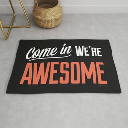 Come In We're Awesome Rug