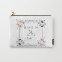 In Memory of When I Cared - white version Carry-All Pouch