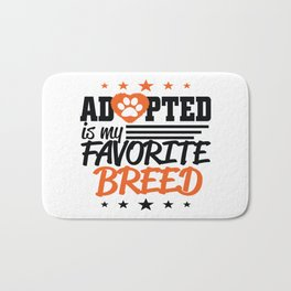 Adopted is my favorite breed Bath Mat