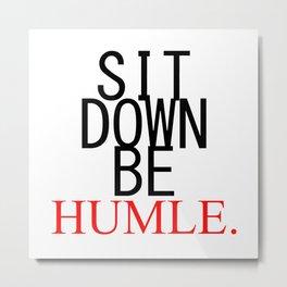 Humble. Kendrick Lamar Metal Print