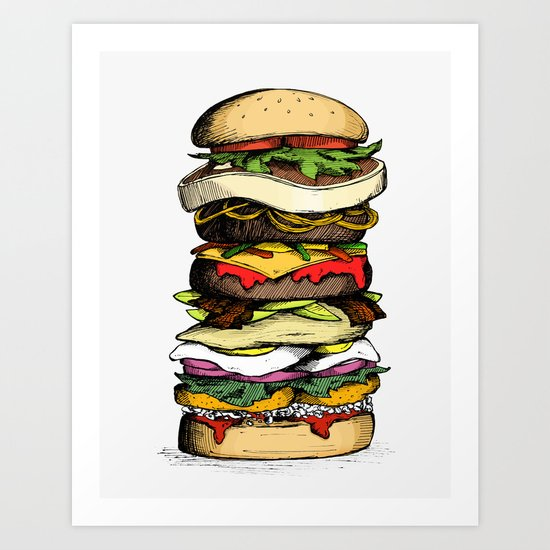 Now THIS is a burger. Art Print