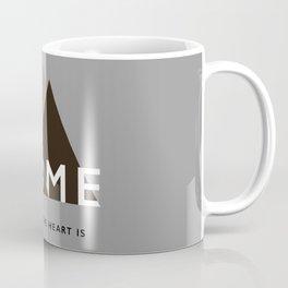 Home is where the heart is. Coffee Mug