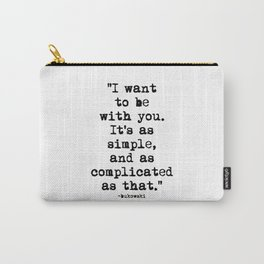 Charles Bukowski Typewriter Quote With You Carry-All Pouch