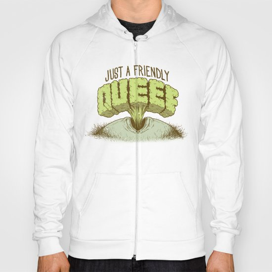 Just a Friendly Queef Hoody