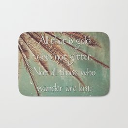 All that is gold does not glitter  {Quote} Bath Mat