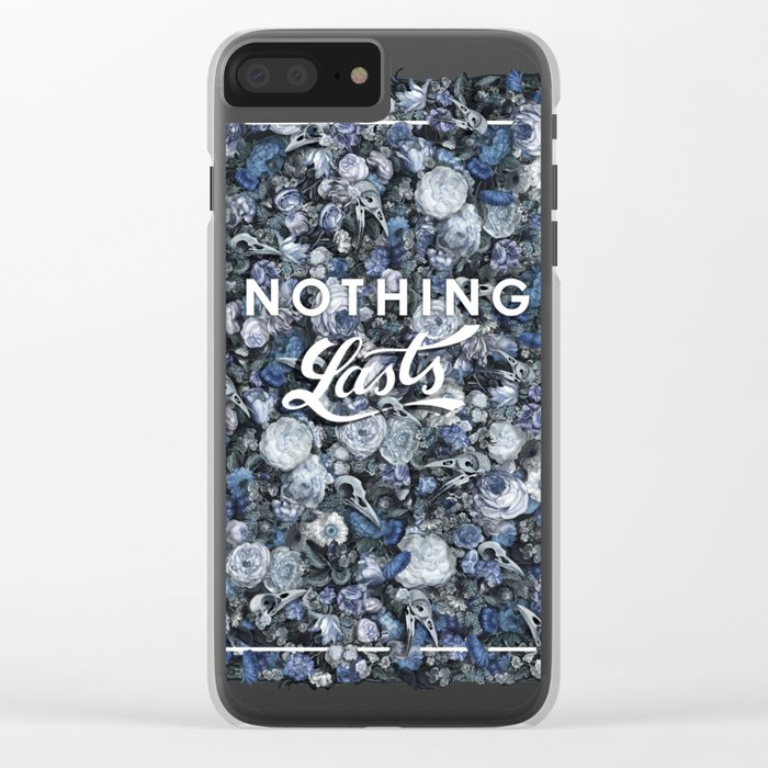 Nothing Lasts Clear iPhone Case