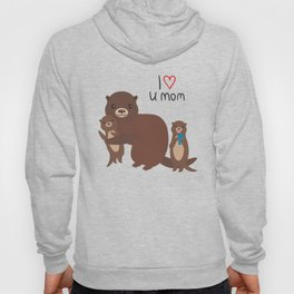 I Love You Mom. Funny brown kids otters with fish on white background. Gift card for Mothers Day. Hoody