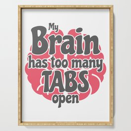 Funny Geek Gift Gift My Brain Has Too Many Tabs Open Serving Tray