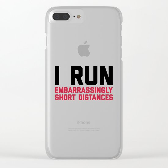 Run Short Distances Funny Quote Clear iPhone Case