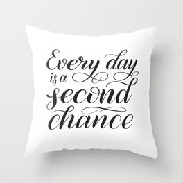 Every Day is a Second Chance // Inspiring Hand Lettering Throw Pillow
