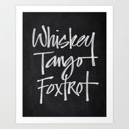 Chalkboard Art - Whiskey Tango Foxtrot Art Print