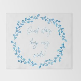 Stay By My Side Throw Blanket