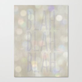 Blah... Canvas Print