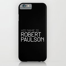 His name is Robert Paulson iPhone 6s Slim Case