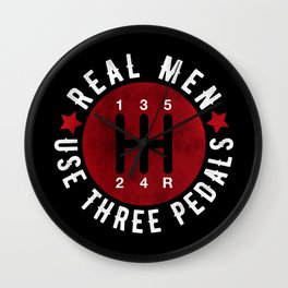 Real Men Use Three Pedals Wall Clock