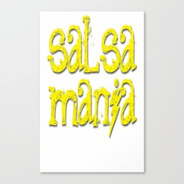 Salsa Mania es mi mania Canvas Print