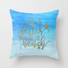 LIFE IS BETTER AT THE BEACH - Summer Ocean Sea Throw Pillow