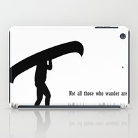 not all those who wander are lost iPad Cases featuring Not all those who wander are lost by The Happy Taurus