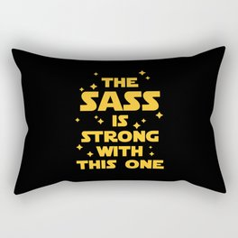 The Sass Is Strong Funny Quote Rectangular Pillow