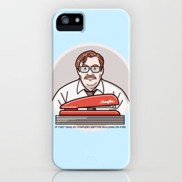 IF THEY TAKE MY STAPLER I SET THE BUILDING ON FIRE iPhone Case
