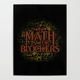 Math is for Blockers Poster