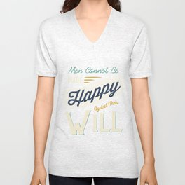 Men Cannot Be Made Happy Against Their Will Unisex V-Neck