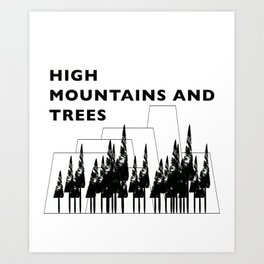 High Mountains and Trees Art Print