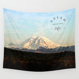 dream bigger than life Wall Tapestry