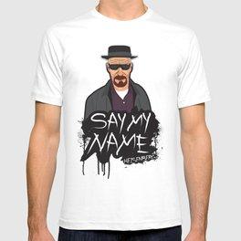 Say My Name - Heisenberg T-shirt