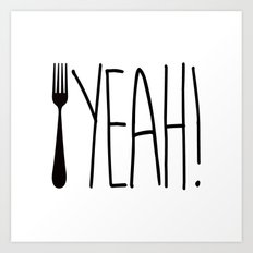 Fork Yeah! Art Print