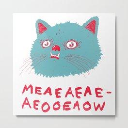Meeaaaaooooow Metal Print