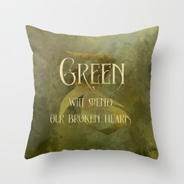 GREEN will heal our broken hearts. Shadowhunter Children's Rhyme. Throw Pillow
