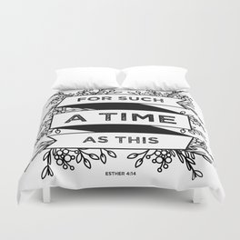 For such a time as this - Esther 4:14 Duvet Cover