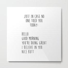 Funny Quote - Just in case Metal Print