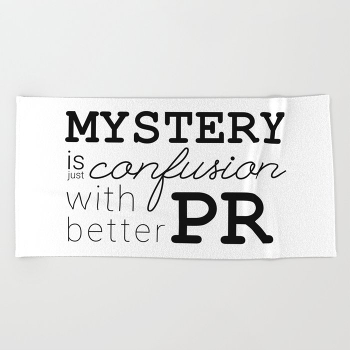 Mystery is just confusion with better PR Beach Towel