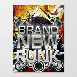 Brand New Funk Canvas Print