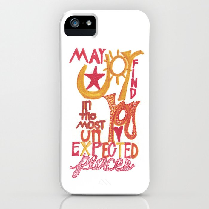May JOY Find You in the Most Unexpected Places iPhone Case