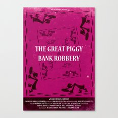 The Great Piggy Bank Robbery Canvas Print